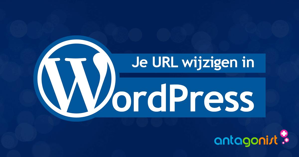 Hoe verander je de URL in WordPress, zonder dat je website stukgaat?