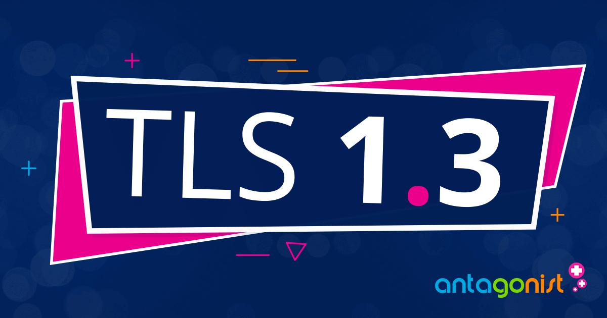 TLS 1.3 nu beschikbaar bij Antagonist!