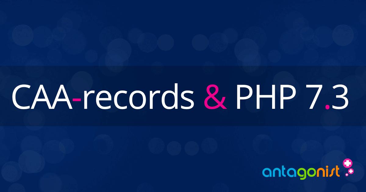Updates: PHP 7.3 en CAA-records bij Antagonist!
