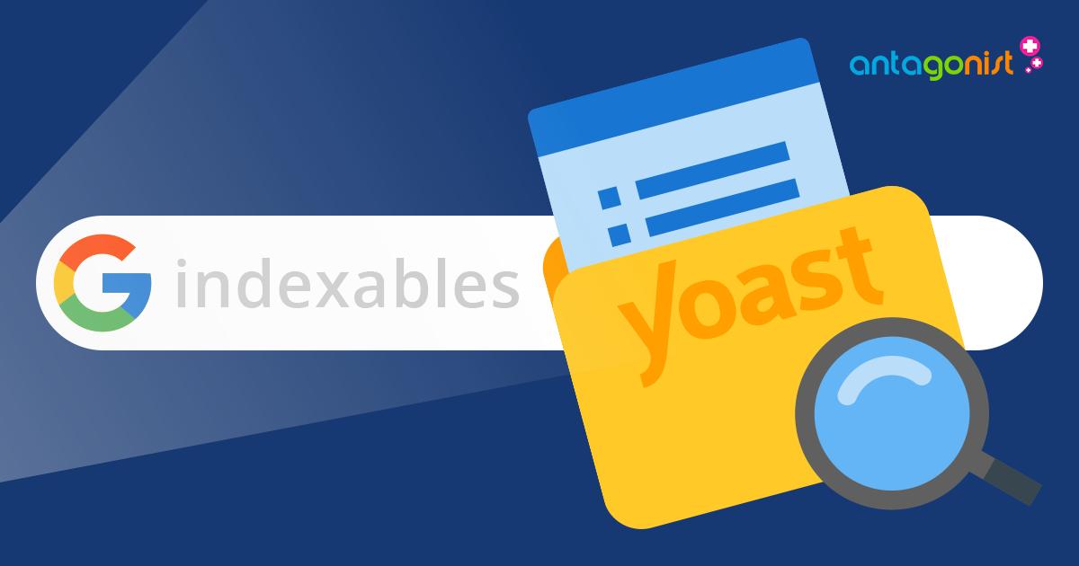 Indexables in Yoast SEO 14: slimmer metadata opslaan voor meer snelheid!