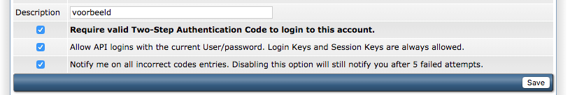 Zet een vinkje bij 'Require valid Two-Step Authentication Code to login to this account'.